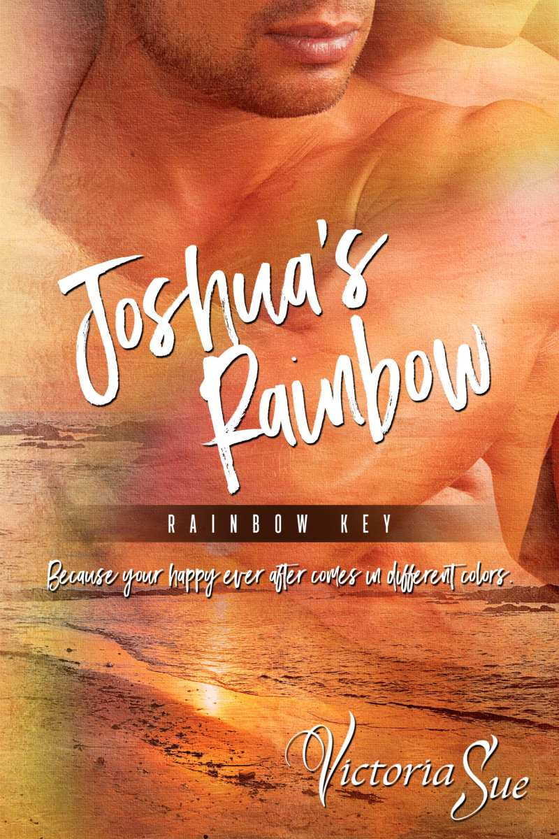 Monthly Guest Post: Victoria Sue - Exclusive Excerpt from Joshua's Rainbow